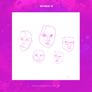 KAYEMZAT XI - SonyaInWondaLand EP