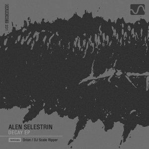 ALEN SELESTRIN - Decay EP