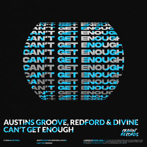 AUSTINS GROOVE/REDFORD (NL)/DIVINE - Can't Get Enough
