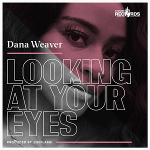 DANA WEAVER - Looking At Your Eyes