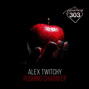 ALEX TWITCHY - Pushing Charm EP