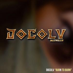 DOCOLV - Burn To Burn