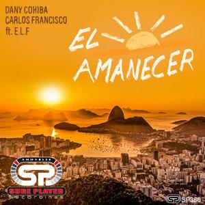 CARLOS FRANCISCO/DANY COHIBA feat ELF - El Amanecer