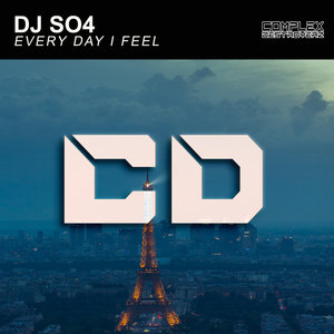 DJ SO4 - Every Day I Feel