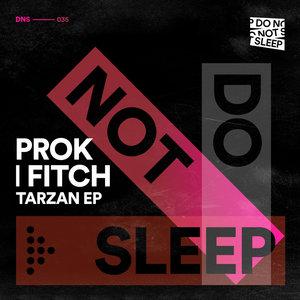 PROK & FITCH - Tarzan EP