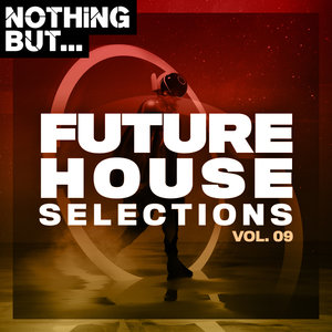 VARIOUS - Nothing But... Future House Selections Vol 09