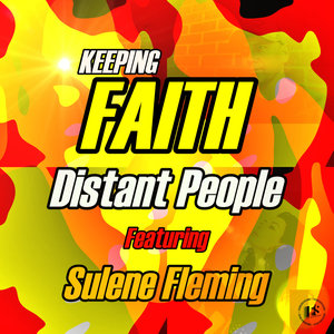 DISTANT PEOPLE/SULENE FLEMING - Keeping Faith