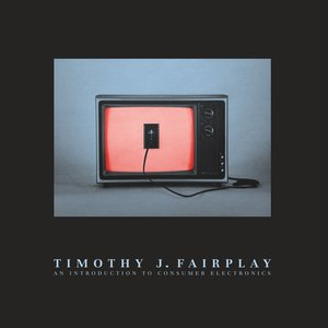 TIMOTHY J FAIRPLAY - An Introduction To Consumer Electronics