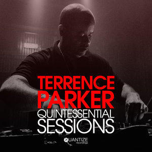 VARIOUS - Terrence Parker Quintessential Sessions (Compiled & Mixed By Terrence Parker)