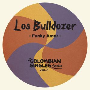 LOS BULLDOZER - Funky Amor: Colombian Singles Series Vol 1