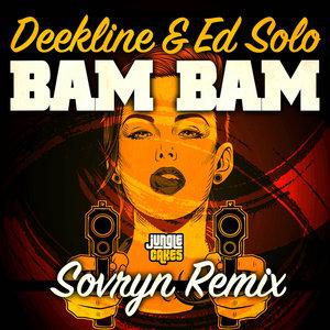 DEEKLINE/ED SOLO - Bam Bam (Sovryn Remix)