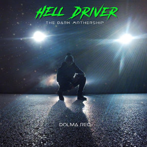 HELL DRIVER - The Dark Mothership