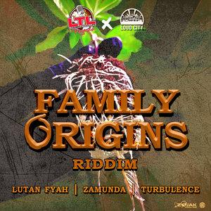 LUTAN FYAH/ZAMUNDA/TURBULENCE - Family Origins Riddim