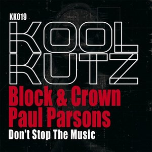 BLOCK & CROWN/PAUL PARSONS - Don't Stop The Music