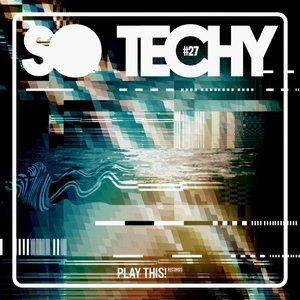VARIOUS - So Techy! #27
