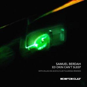 SAMUEL BERDAH - Ed Okin Can't Sleep