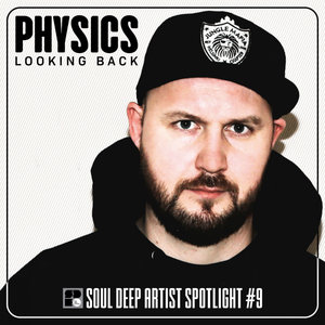 PHYSICS - Looking Back LP: Artist Spotlight Series #9