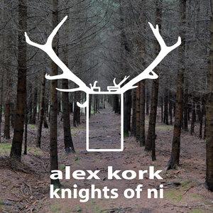 ALEX KORK - Knights Of Ni