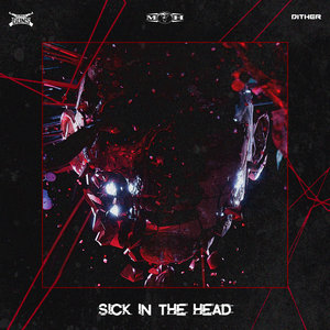 DEADLY GUNS/DITHER - Sick In The Head