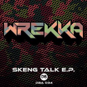 WREKKA - Skeng Talk