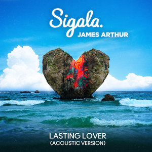 SIGALA/JAMES ARTHUR - Lasting Lover (Acoustic)