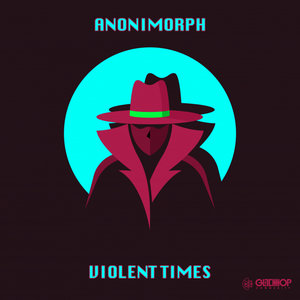 ANONIMORPH - Violent Times