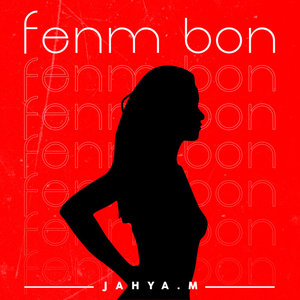 JAHYAM - Fenm Bon (Explicit)