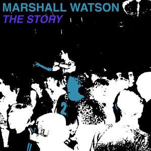 MARSHALL WATSON - The Story