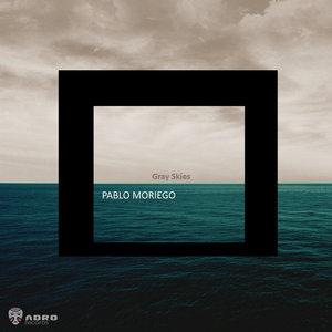 PABLO MORIEGO - Gray Skies