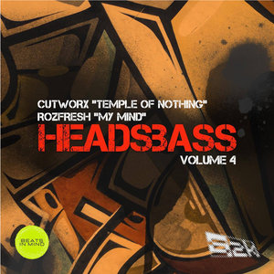 CUTWORX & ROZFRESH - HEADSBASS VOLUME 4 PART 1