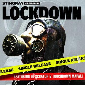 STINGRAY feat DJ SCRATCH/TOUCHDOWN MAPALI - Lockdown