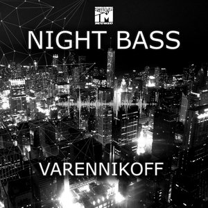 VARENNIKOFF - Night Bass EP