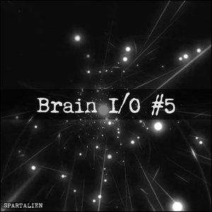 SPARTALIEN - Brain I/O #5