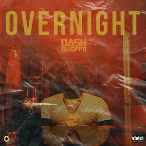 DASH GWOPPO - Overnight (Explicit)