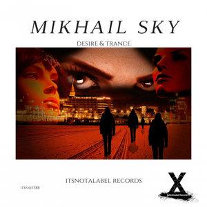 MIKHAIL SKY - Desire & Trance