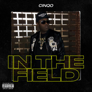 CINQO - In The Field (Explicit)