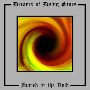 DREAMS OF DYING STARS - Buried In The Void