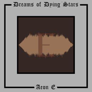 DREAMS OF DYING STARS - Aeon E