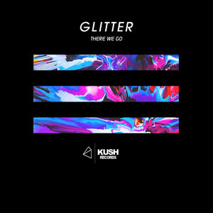 GLITTER - There We Go