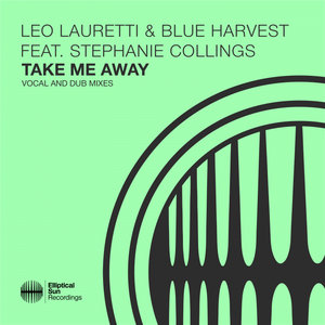 LEO LAURETTI/BLUE HARVEST/STEPHANIE COLLINGS - Take Me Away