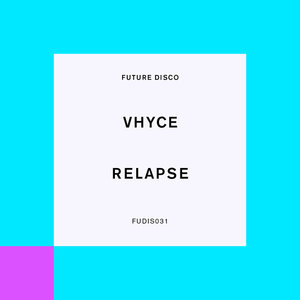 VHYCE - Relapse (Extended Mixes)