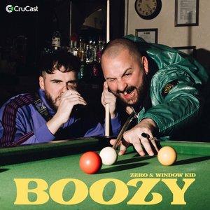 ZERO/WINDOW KID - Boozy