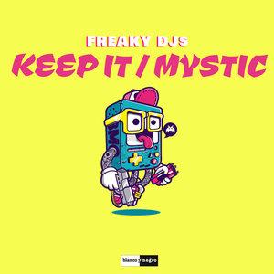 FREAKY DJS - Keep It/Mystic