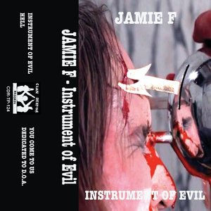 JAMIE F - Instrument Of Evil (Explicit)