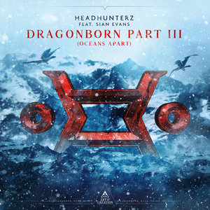 HEADHUNTERZ feat SIAN EVANS - Dragonborn Part 3 (Oceans Apart)
