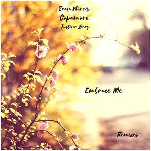 SEAN NORVIS feat COPAMORE/JUSTINE BERG - Embrace Me Remixes
