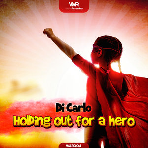 DI CARLO - Holding Out For A Hero