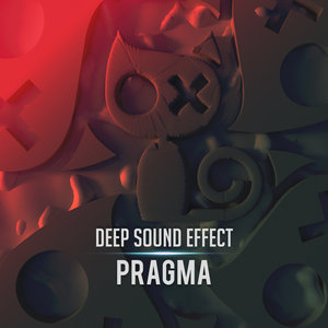 DEEP SOUND EFFECT - Pragma
