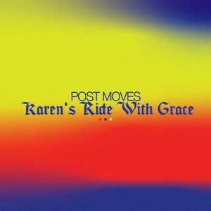 POST MOVES - Karen's Ride With Grace