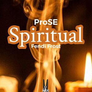 PROSE feat FENDI FROST - Spiritual